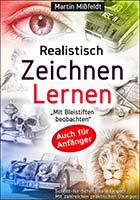 Realistisch Zeichnen Lernen: Buch von Martin Mißfeldt