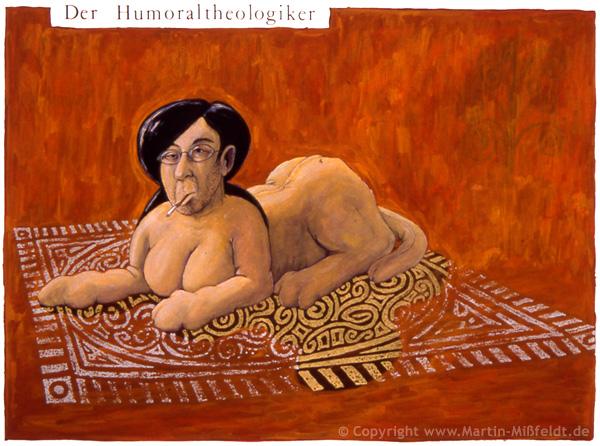 Der Humoraltheologiker