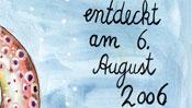 in Echt entdeckt am 6. August 2006